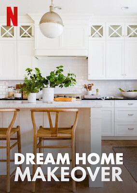 Dream Home Makeover Netflix